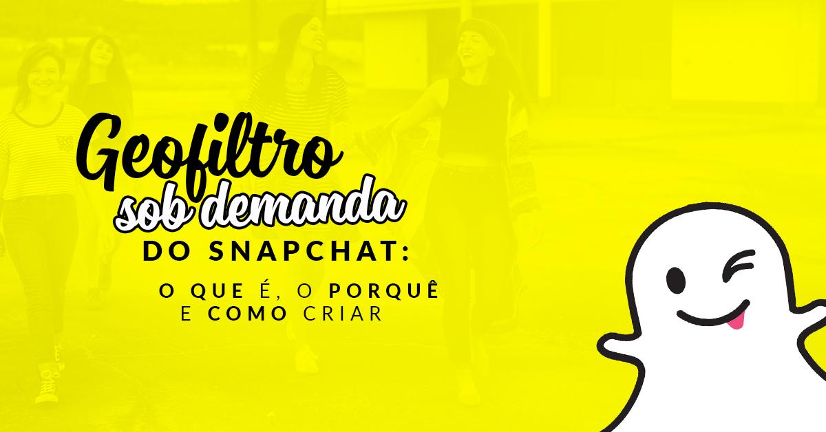 [Infográfico] Snapchat Geofiltro Sob Demanda: O Que É, O Porquê e Como Criar