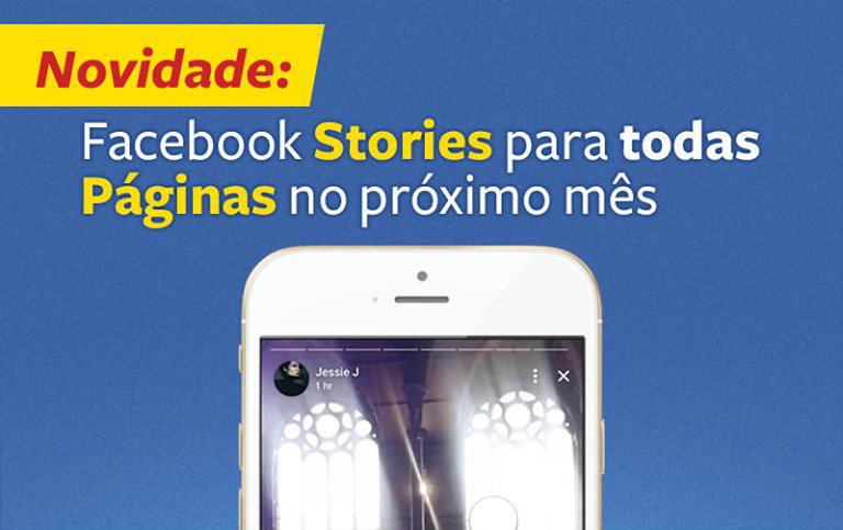 Facebook Stories será liberado para todas as Páginas no próximo mês