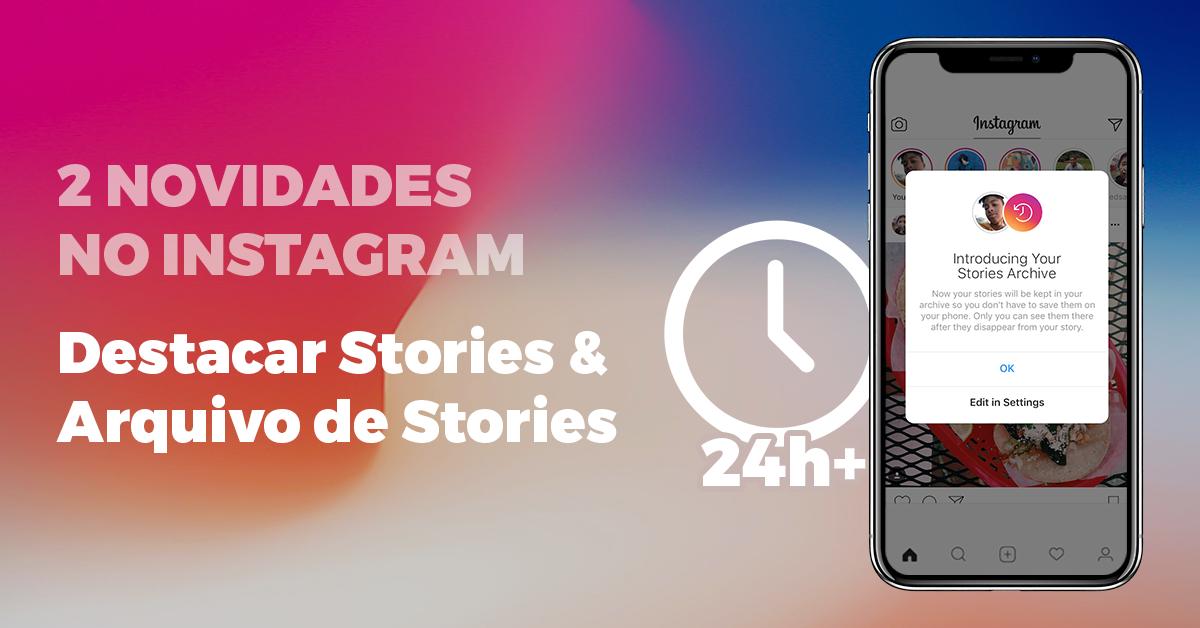 Como Arquivar e Destacar suas Stories no Instagram