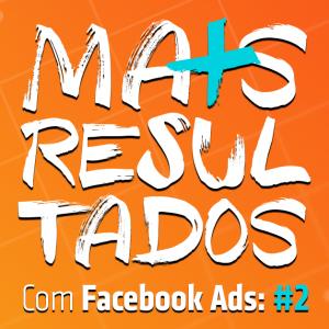 Série de artigos Mais resultados com Facebook Ads - Planejamento Estratégico para Infoprodutos