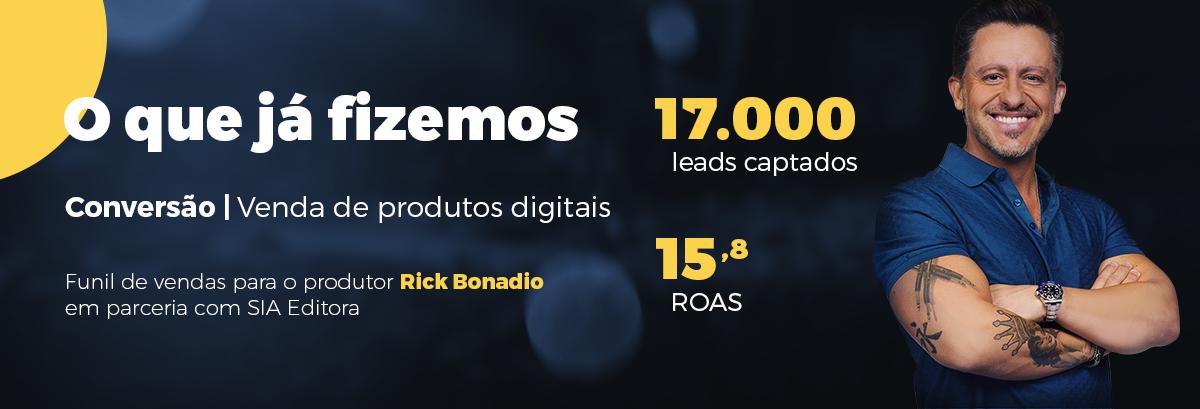 Case de Sucesso com Infoprodutos - para o lançamento de curso do Rick Bonadio, conseguimos captar 17 mil leads a um retorno 15,8 vezes maior do que um investimento em anúncio