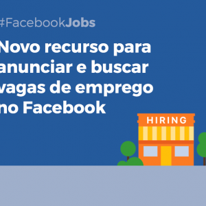 Facebook anuncia novo recurso para anunciar e buscar vagas de emprego. Veja como funciona