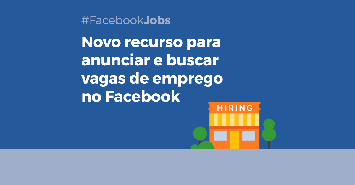 Como anunciar ou se candidatar a uma vaga de emprego pelo Facebook