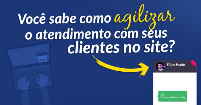 Você sabe como agilizar o atendimento aos seus clientes no seu site?