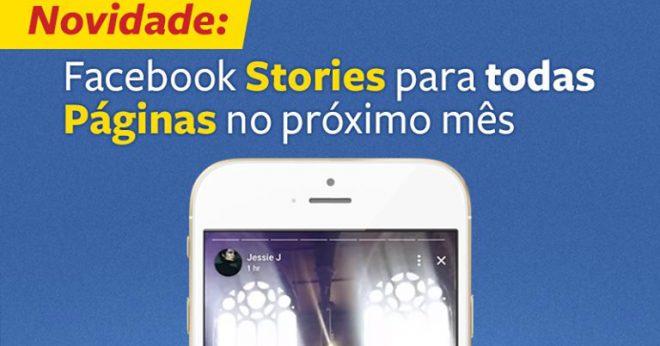 Novidade: Facebook Stories para todas Páginas no próximo mês