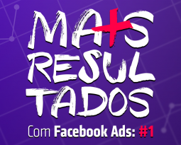 Mais Resultados Com Facebook Ads: #1 | Criativos Que Convertem (10 Dicas)
