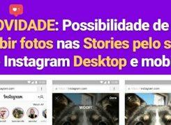 Tutorial: Como Subir Fotos nas Stories do Instagram direto pelo Desktop