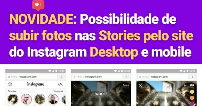Tutorial: Como Subir Fotos nas Stories do Instagram direto pelo Desktop