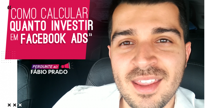 Como Calcular Quanto Investir Em Facebook Ads e Instagram Ads?